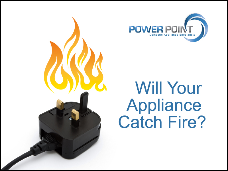 Will Your Appliance Catch Fire?