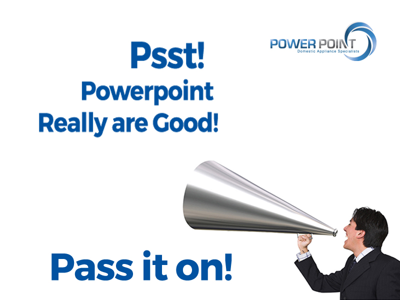 Psst!  Powerpoint Really are Good.  Pass it on!