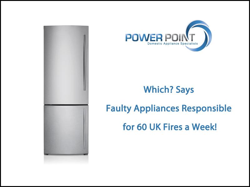 Faulty Appliances – 60 UK Fires a Week!