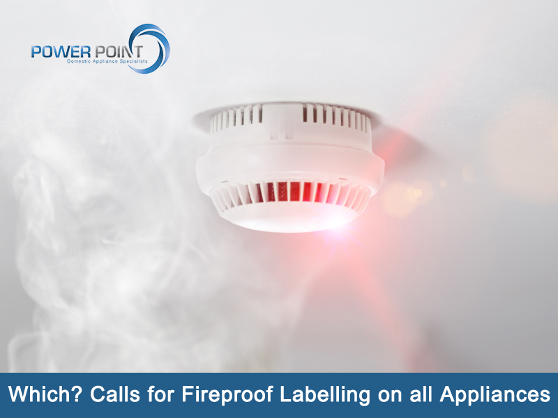 Which? Calls for Fireproof Labelling on all Appliances