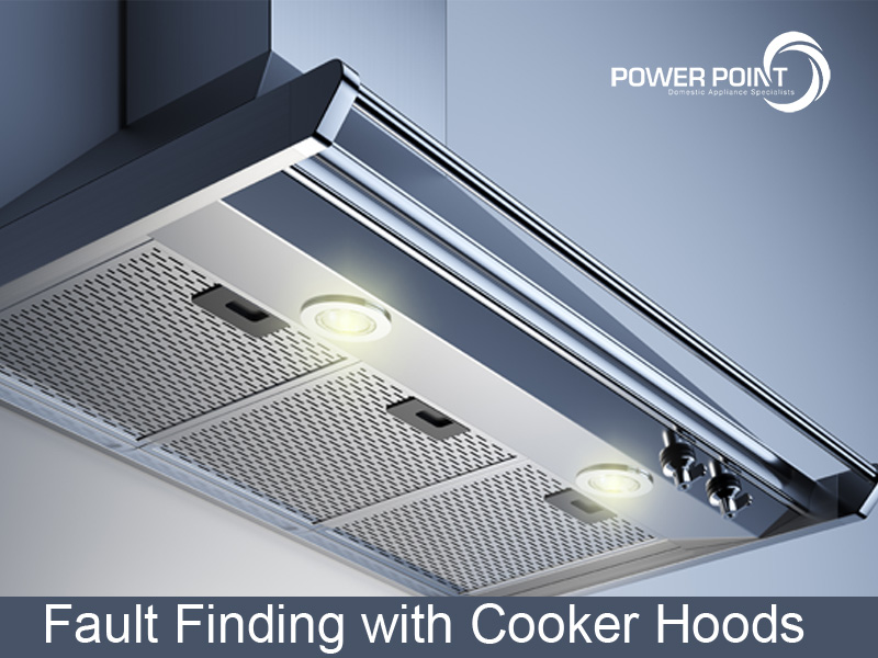 Fault Finding with Cooker Hoods