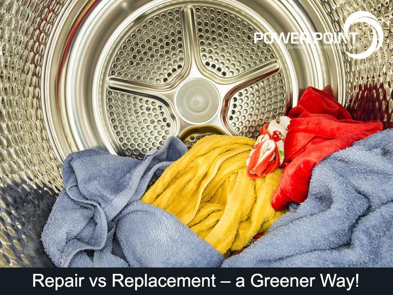 Repair vs Replacement – a Greener Way!
