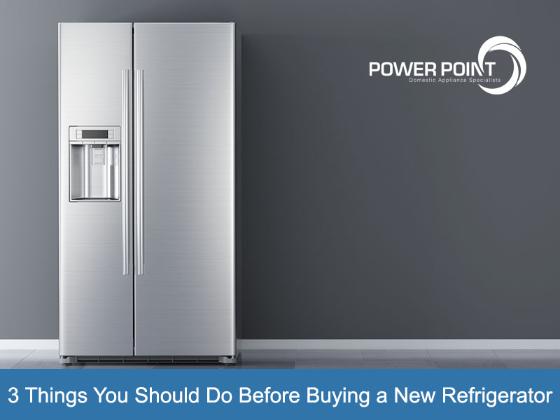 3 Things You Should Do Before Buying a New Refrigerator